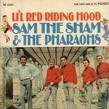 Li'l Red Riding Hood - Sam The Sham & The Pharaohs