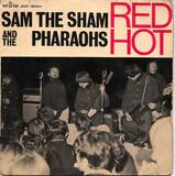Red Hot - Sam The Sham & The Pharaohs