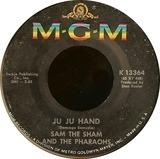 Ju Ju Hand - Sam The Sham & The Pharaohs