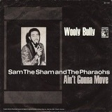Wooly Bully / Ain't Gonna Move - Sam The Sham & The Pharaohs