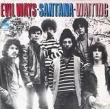 Evil Ways / Waiting - Santana