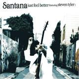 Just Feel Better - Santana featuring Steven Tyler