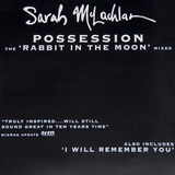 Possession (The 'Rabbit In The Moon' Mixes) - Sarah McLachlan