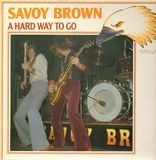 A Hard Way To Go - Savoy Brown