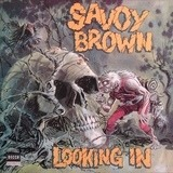 Looking In - Savoy Brown