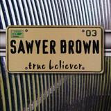 True Believer - Sawyer Brown