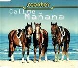 Call Me Mañana - Scooter