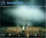 Posse (I Need You On The Floor) - Scooter