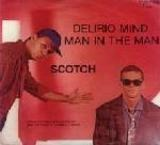 Delirio Mind / Man In The Man - Scotch