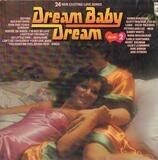 Dream Baby Dream Volume 2 - Scott Walker / 10 CC / Lobo a.o.