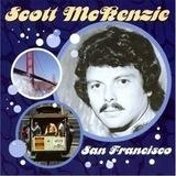 San Francisco (Be Sure To Wear Flowers In Your Hair) - Scott McKenzie