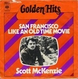 San Francisco (be sure to wear some flowers in your hair) / Like an Old Time Movie - Scott McKenzie