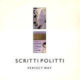 Perfect way - Scritti Politti