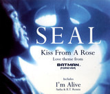 Kiss From A Rose (Love Theme From Batman™ Forever) / I'm Alive - Seal