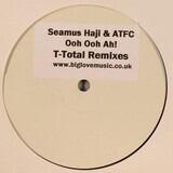 Ooh Ooh Ah! - Seamus Haji & ATFC