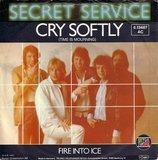 Cry Softly (Time Is Mourning) / Fire Into Ice - Secret Service