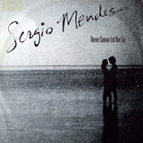 Never Gonna Let You Go - Sérgio Mendes