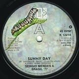 Sunny Day / Tell Me In A Whisper - Sérgio Mendes & Brasil '77
