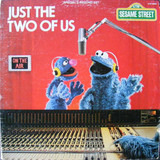 Just The Two Of Us - Sesame Street