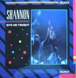 Give Me Tonight (Remix) - Shannon