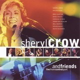 Live From Central Park - Sheryl Crow And Friends Of Sheryl Crow