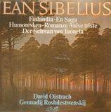Finlandia, En Saga, Humoresken, Romanze, Valse triste, Der Schwan von Tuonela,, D.Oistrach, G. Rosh - Sibelius