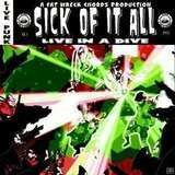 Live in a Dive - SICK OF IT ALL