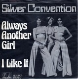 Always Another Girl / I Like It - Silver Convention