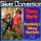 Fancy Party / Everybody's Talking 'Bout Love - Silver Convention