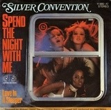 Spend The Night With Me - Silver Convention