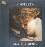 Maybe Someday ... - Simply Red