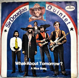 What About Tomorrow - Sir Douglas Quintet