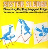 Dancing On The Jagged Edge - Sister Sledge
