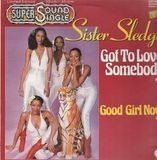 Got To Love Somebody - Sister Sledge