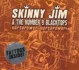Skinny Jim/Number 9 Black