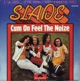 Cum On Feel The Noize - Slade