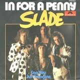In For A Penny / Can You Just Imagine - Slade