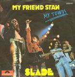 My Friend Stan - Slade