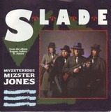 Myzsterious Mizster Jones - Slade