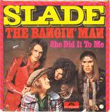 The Bangin' Man - Slade