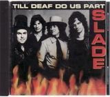 Till Deaf Do Us Part - Slade