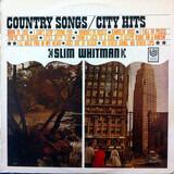 Country Songs / City Hits - Slim Whitman