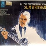In Love the Whitman Way - Slim Whitman