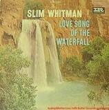 Love Song of the Waterfall - Slim Whitman
