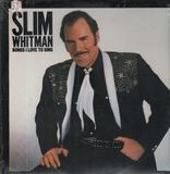 Songs I Love to Sing - Slim Whitman