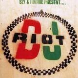 Sly & Robbie Present... DJ Riot - Sly & Robbie