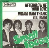 Afterglow Of Your Love / Wham Bam Thank You Mam - Small Faces