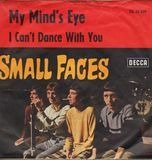 My Mind's Eye / I Can't Dance With You - Small Faces