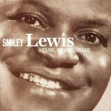 Shame, Shame, Shame - Smiley Lewis