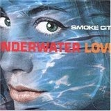 Underwater Love - Smoke City